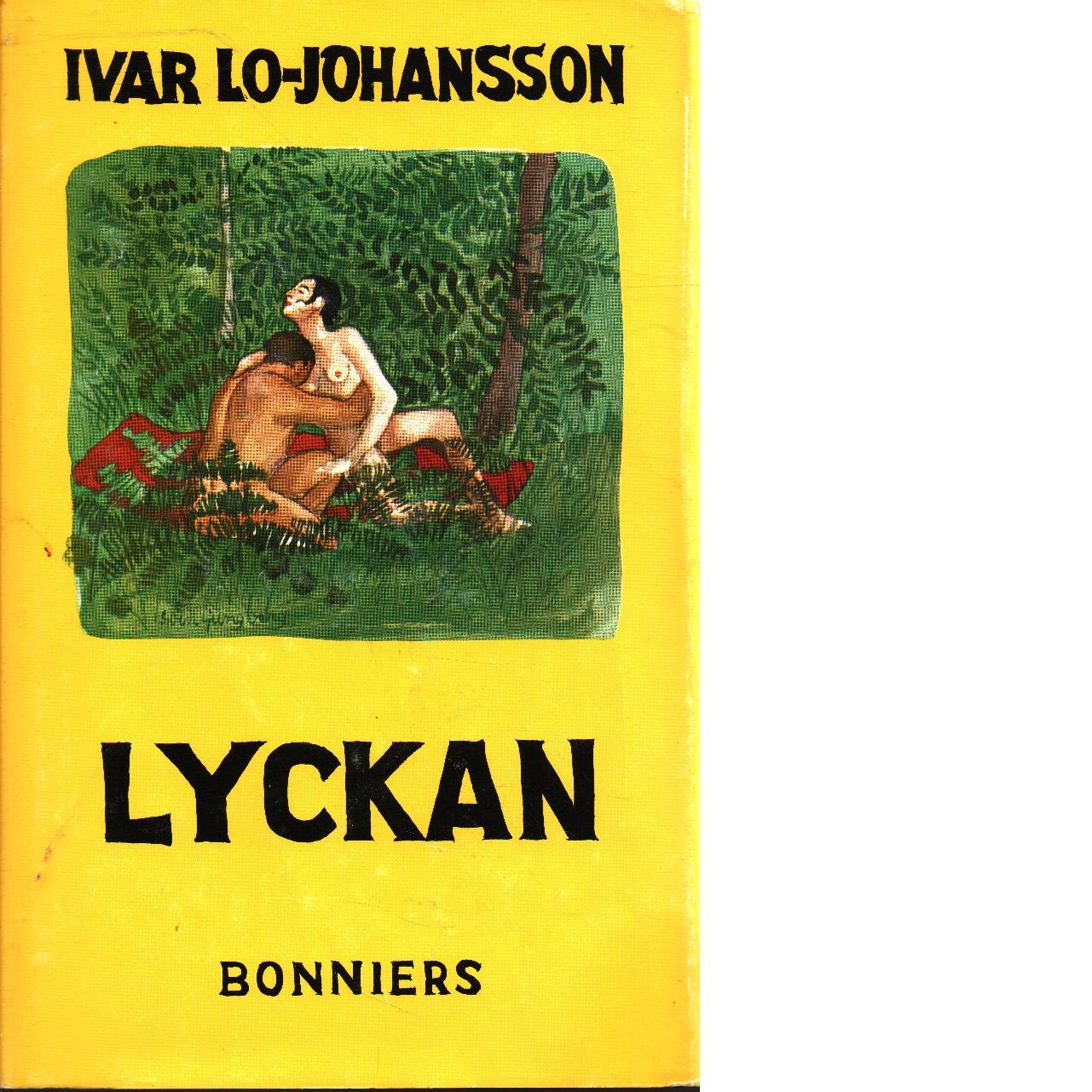 Lyckan : en roman om kärlek på jorden - Lo-Johansson, Ivar