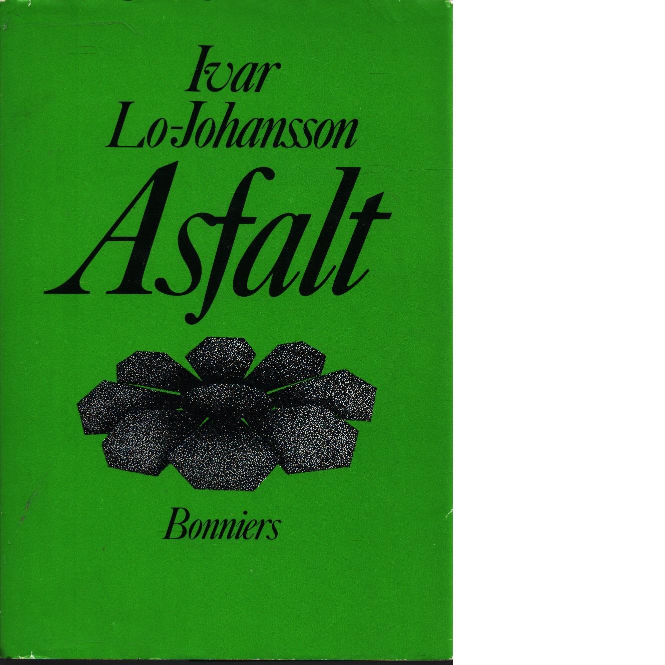 Asfalt : memoarer - Lo-Johansson, Ivar