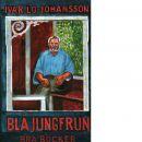 Blå jungfrun : en roman om diktens födelse - Lo-Johansson, Ivar