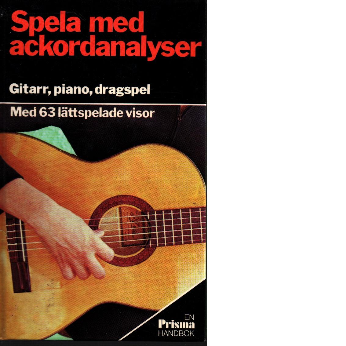 Spela med ackordanalyser : piano - dragspel - spansk gitarr - orkestergitarr - Red.