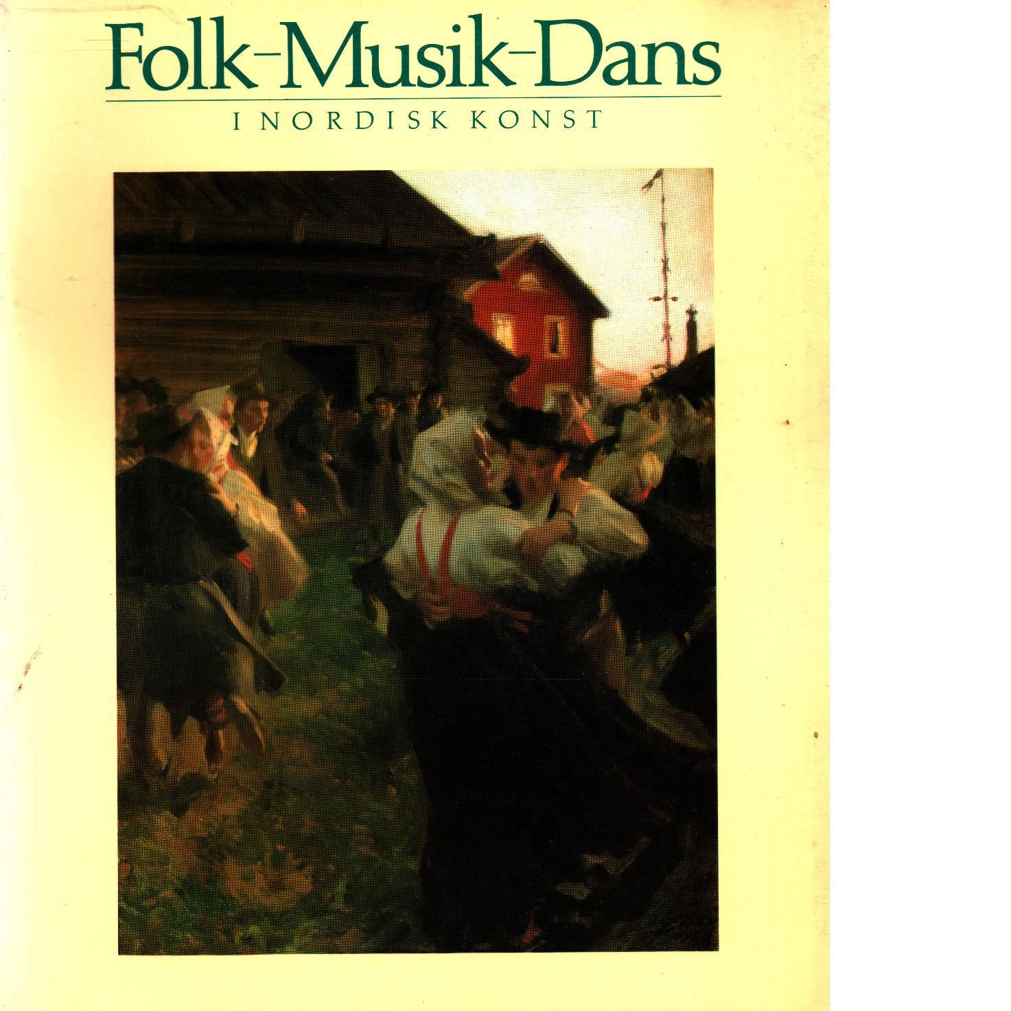 Folk - musik - dans i nordisk konst - Red.
