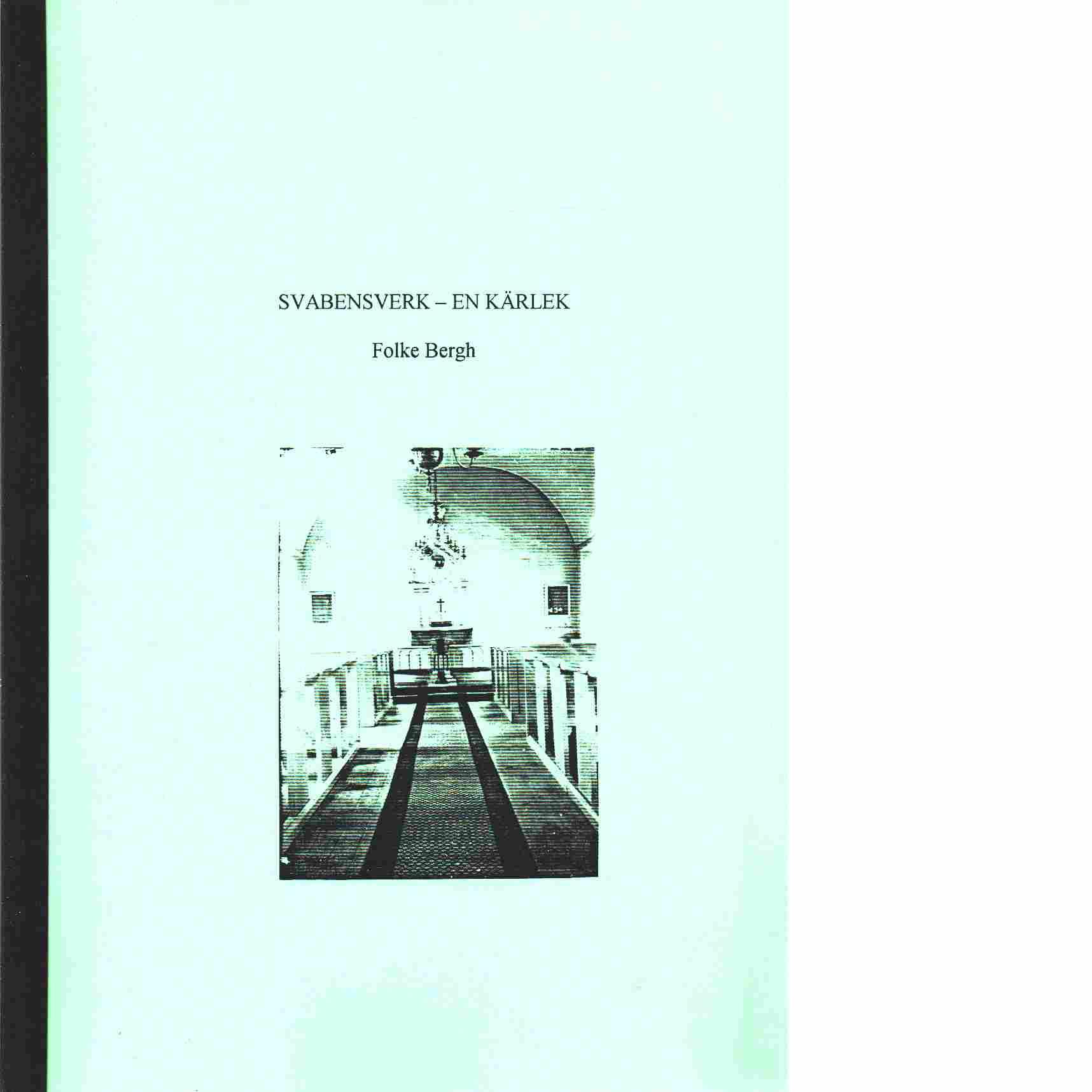 Svabensverk -  En kärlek - Bergh Folke