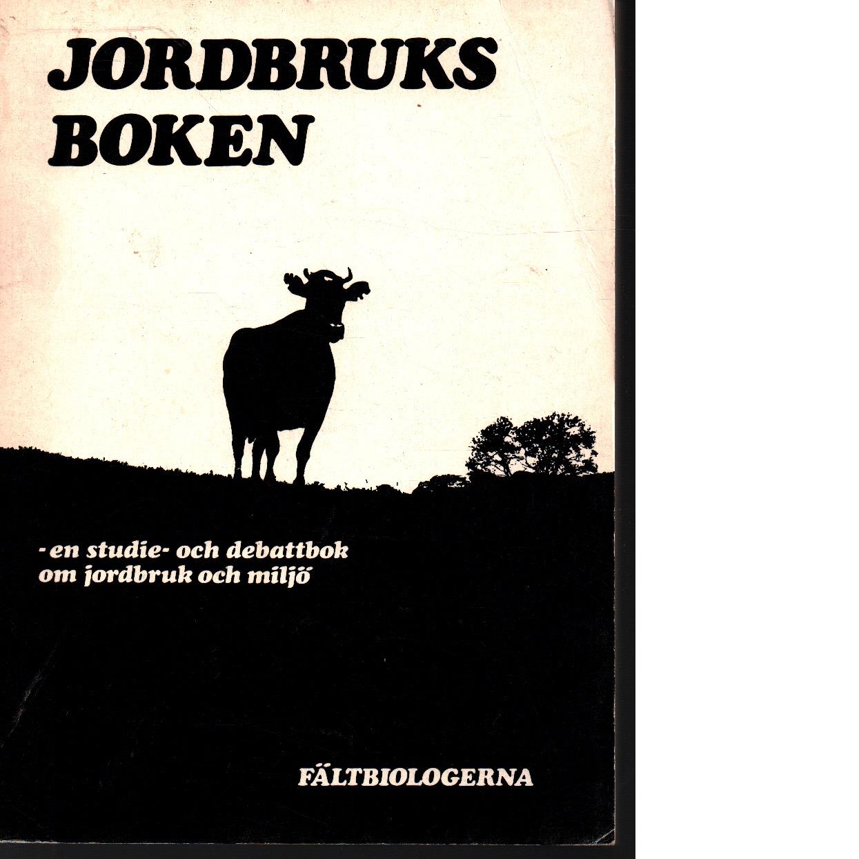 Jordbruksboken : en studie- och debattbok om jordbruk och miljö - Red.