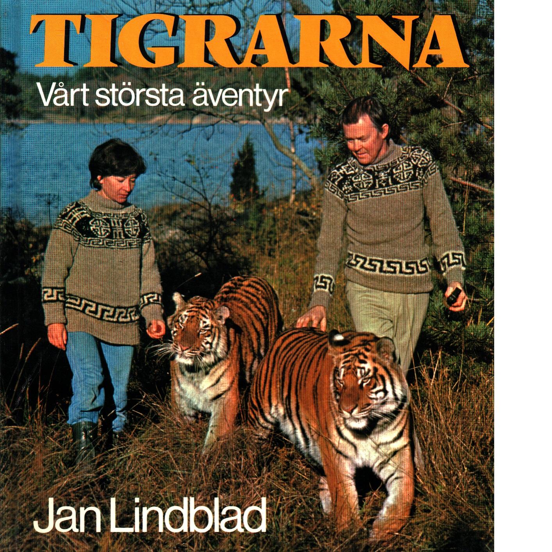 Tigrarna : vårt största äventyr - Lindblad, Jan