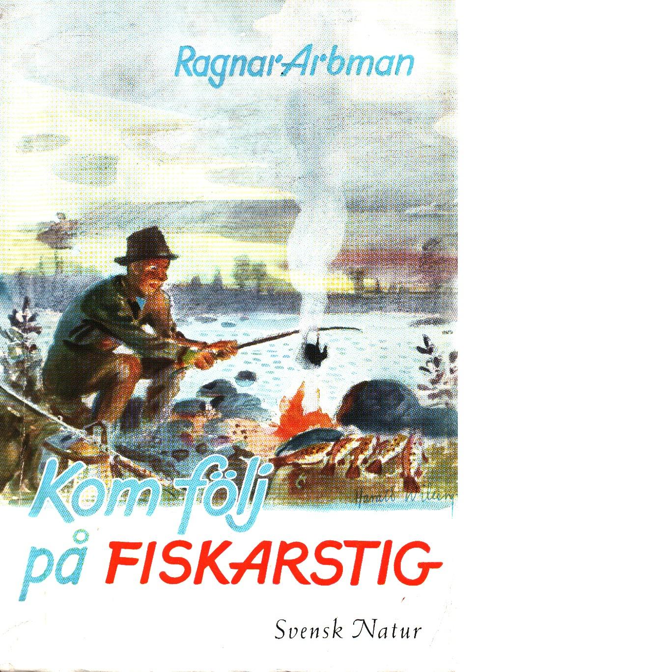 Kom följ på fiskarstig - Arbman, Ragnar