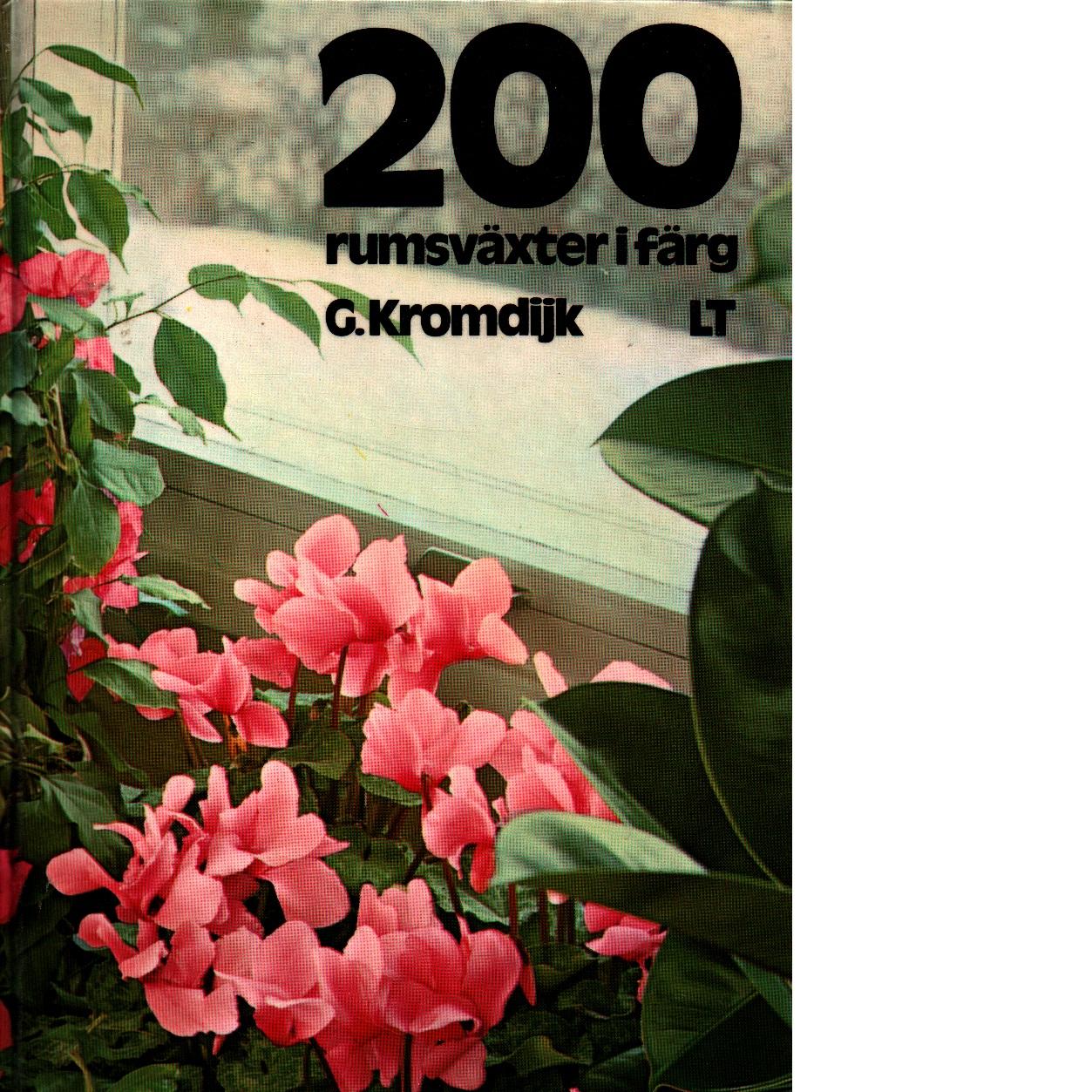 200 rumsväxter i färg - Kromdijk, Gerard