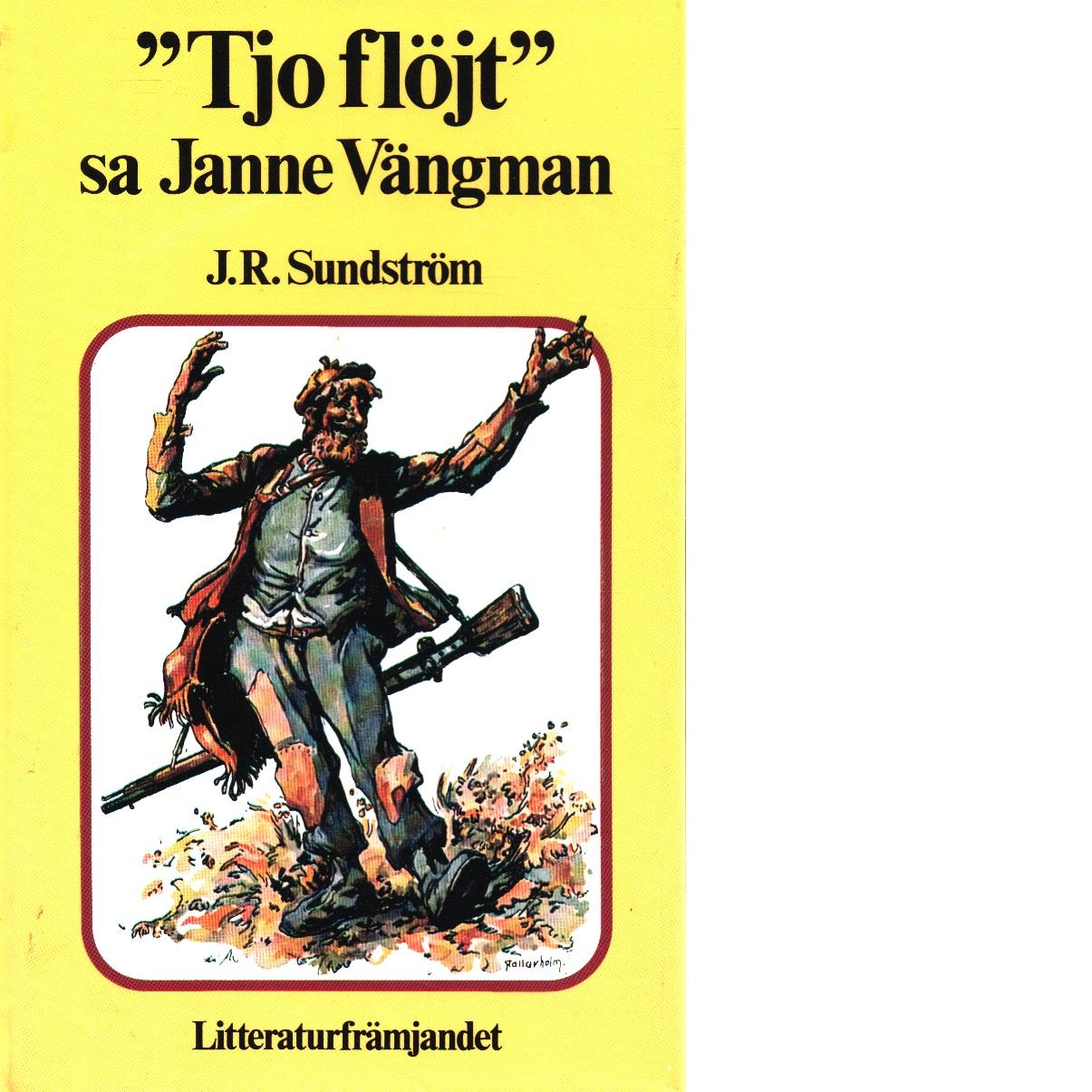 Tjo flöjt, sa Janne Vängman. - Sundström, Johan Rudolf