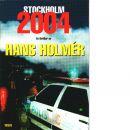 Stockholm 2004 : thriller - Holmér, Hans