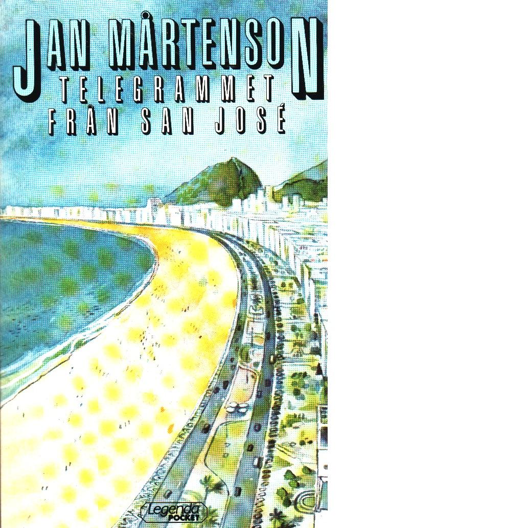 Telegrammet från San José - Mårtenson, Jan