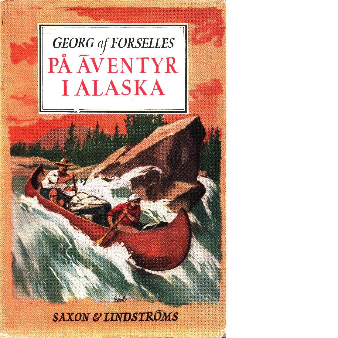 På äventyr i Alaska - Forselles, Georg Af