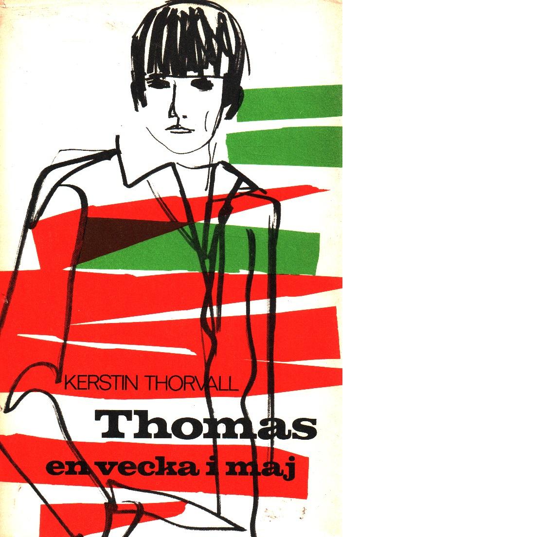 Thomas - en vecka i maj - Thorvall, Kerstin
