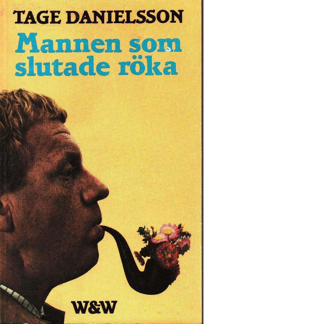 Mannen som slutade röka : en psykisk thriller - Danielsson, Tage