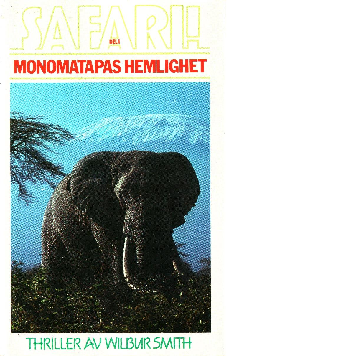 Monomatapas hemlighet Safari! : [thriller]. D. 1, - Smith, Wilbur