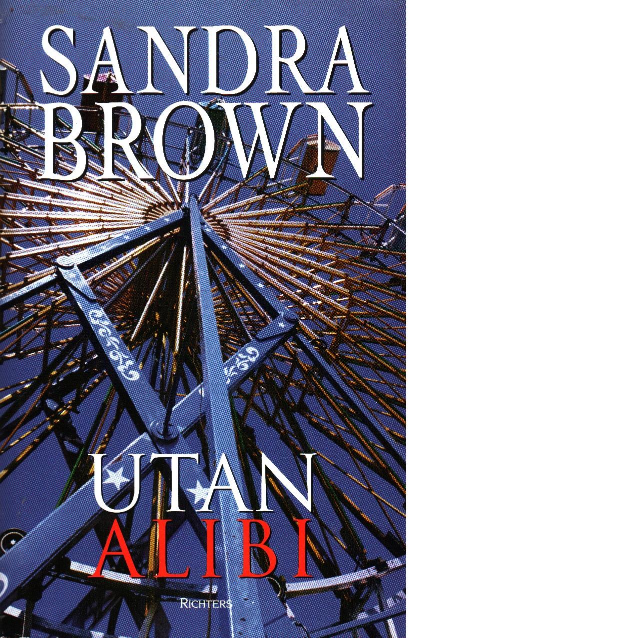 Utan alibi - Brown, Sandra