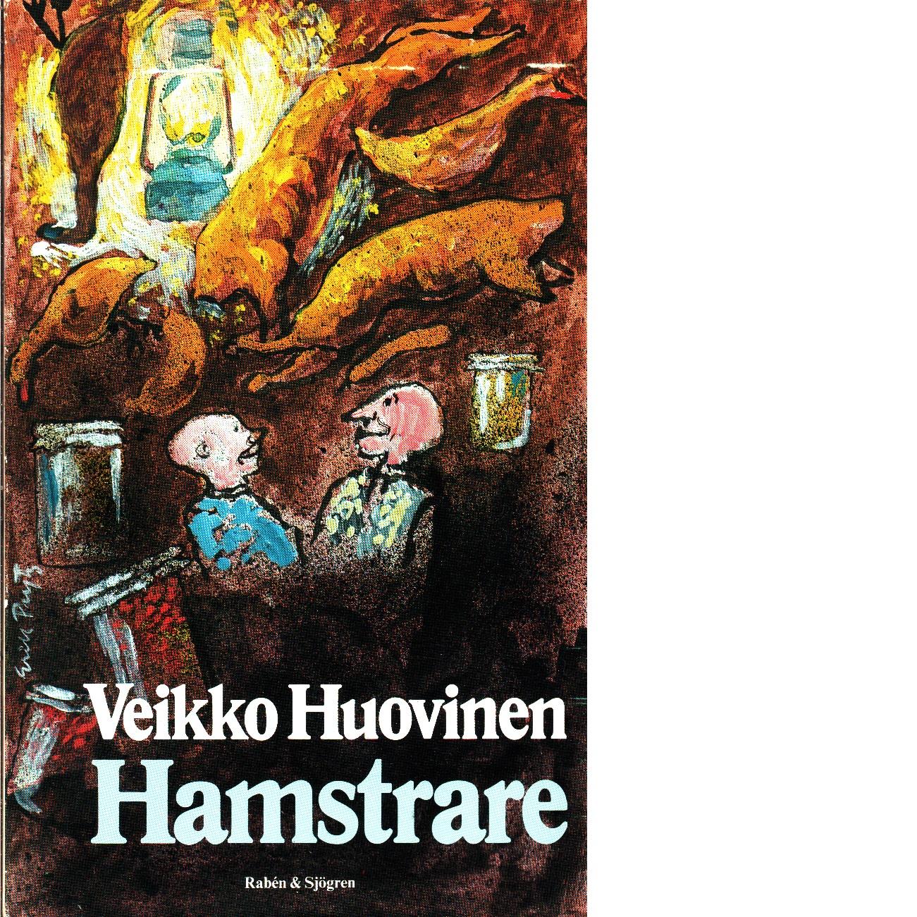 Hamstrare - Huovinen, Veikko