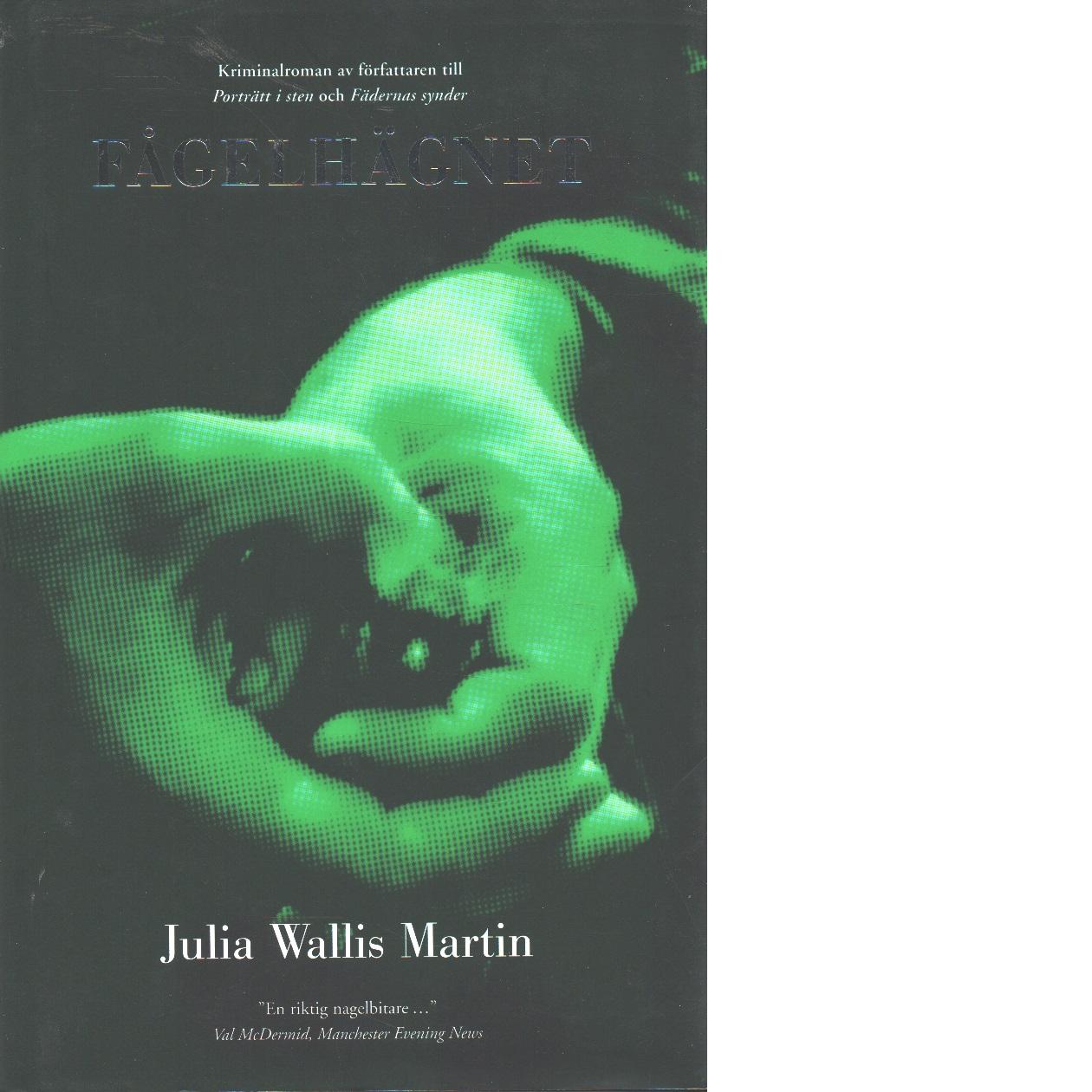 Fågelhägnet - Martin, Julia Wallis