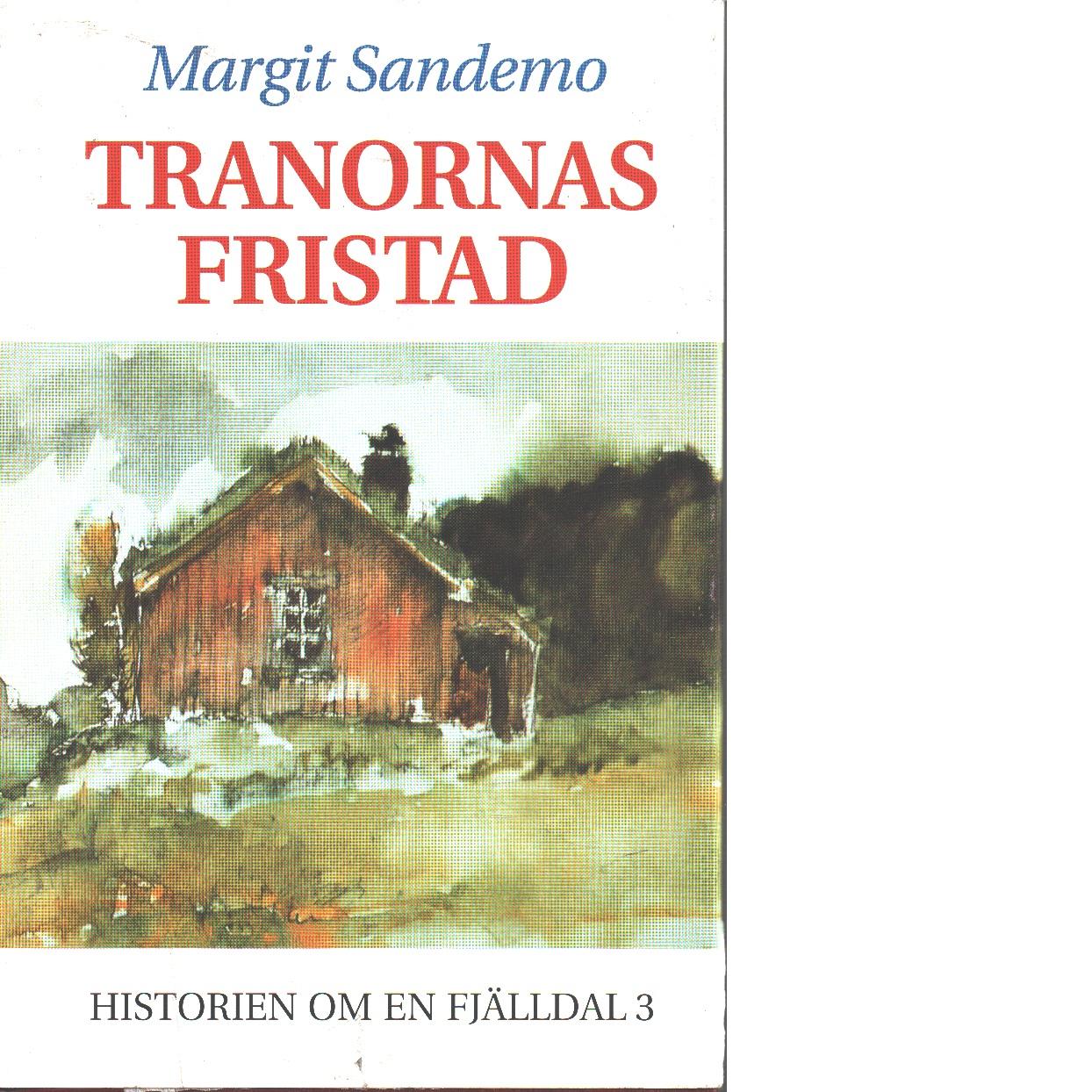 Tranornas fristad historien  om en fjälldal 3 - Sandemo, Margit