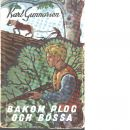 Bakom plog och bössa - Gunnarson, Karl