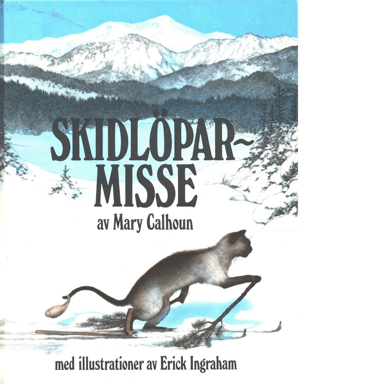 Skidlöparmisse - Calhoun, Mary och Ingraham, Erick