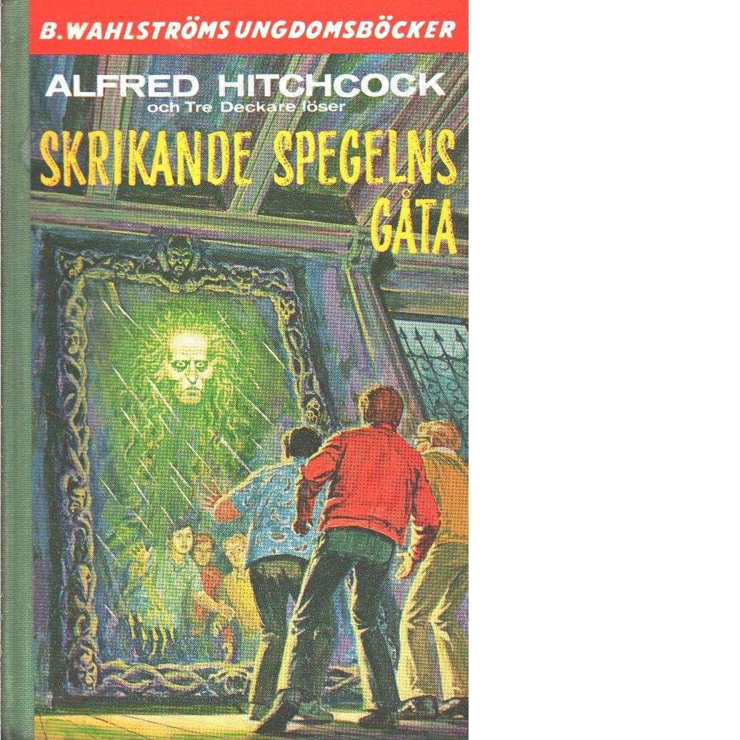 Alfred Hitchcock och Tre deckare löser Skrikande spegelns gåta - Carey, M. V.