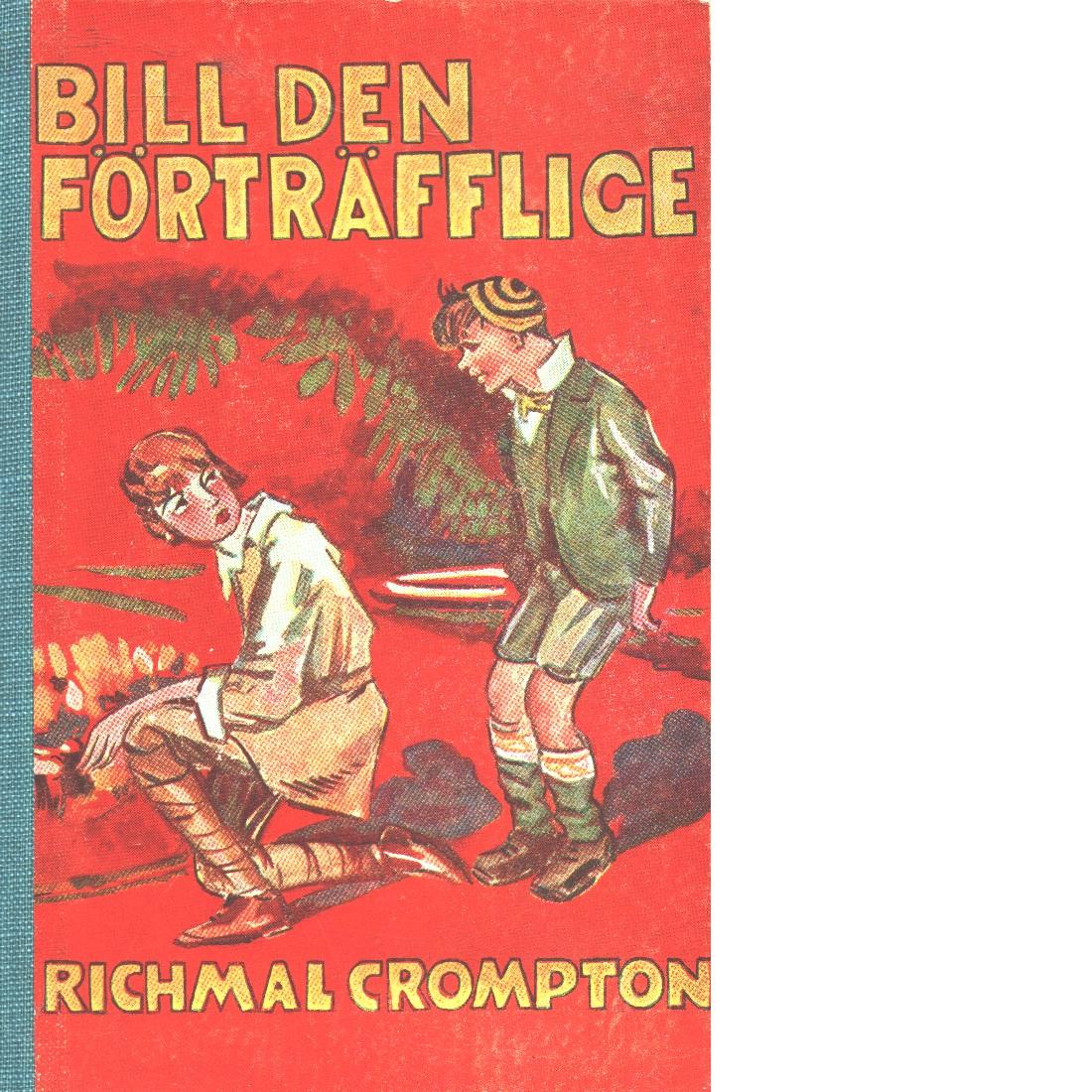 Bill den förträfflige - Crompton, Richmal
