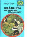 Grårulta och andra djur i Ekebyskogen - Geijer, Margit