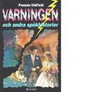 Varningen och andra spökhistorier - Oldfield, Pamela