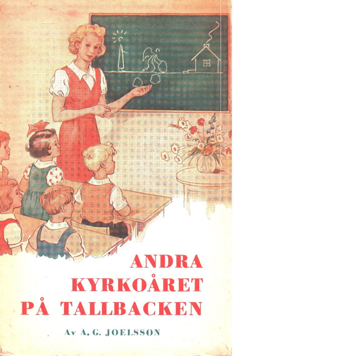 Andra kyrkoåret på Tallbacken - Joelsson, A. G.