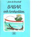 Babar och krokodilen - Brunhoff, Jean de