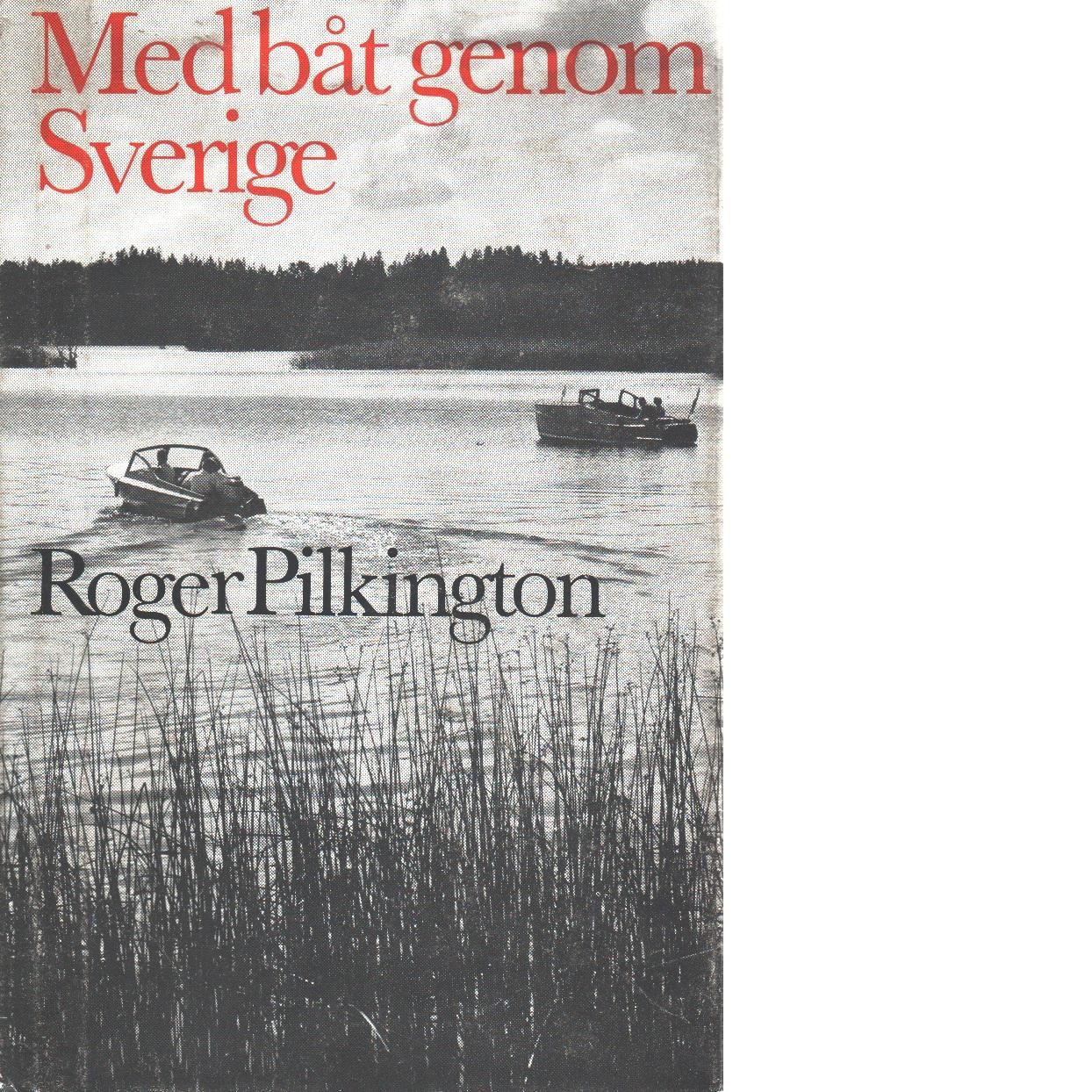Med båt genom Sverige - Pilkington, Roger