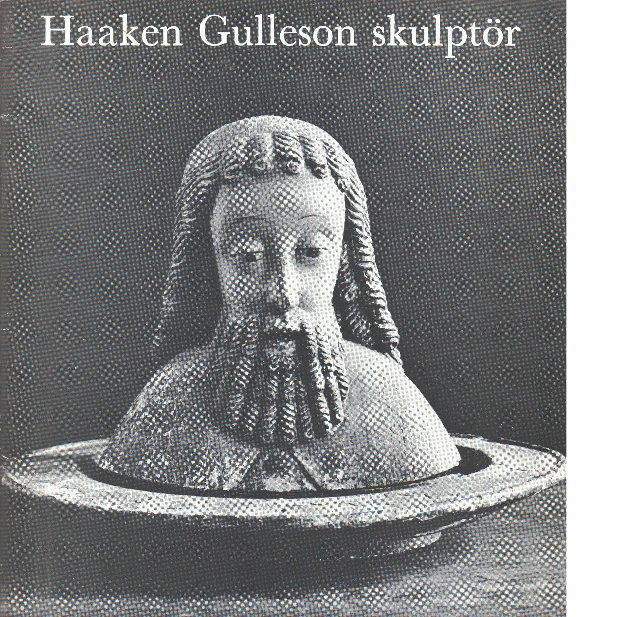 Haaken Gulleson skulptör - Swartling, Ingrid