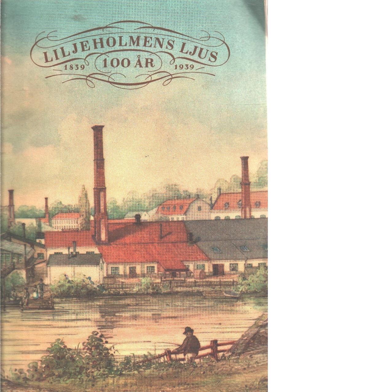 Lijeholmens ljus 1839-1939 100 år - Red.