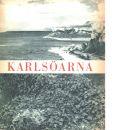 Karlsöarna - Naturundrens och fornminnenas värld - Nilsson, Nils J.