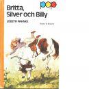 Britta, Silver och Billy - Pahnke, Lisbeth