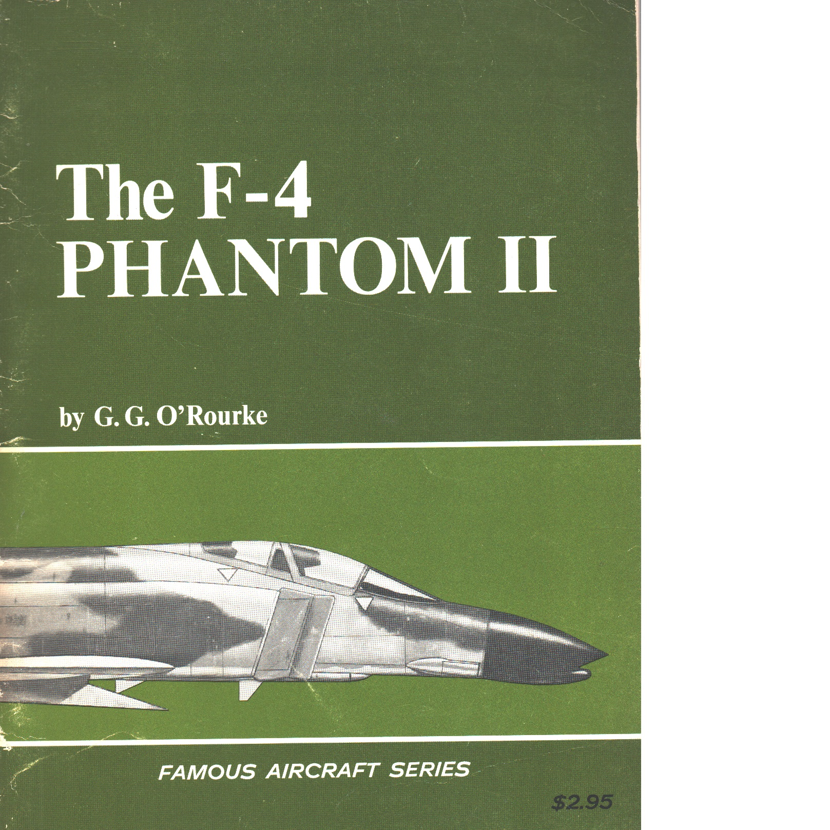 The F-4 Phantom II - O´Rourke, G. G.