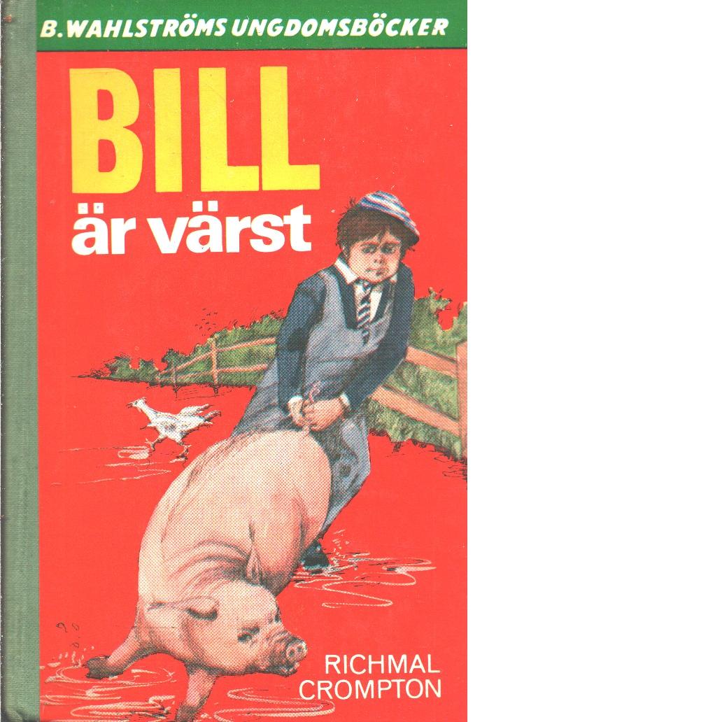 Bill är värst - Crompton, Richmal