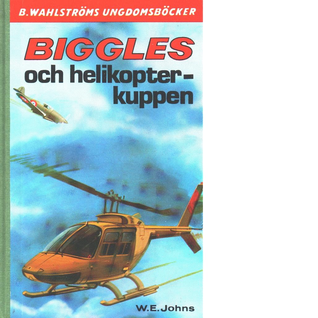 Biggles och helikopter-kuppen - Johns, William Earl
