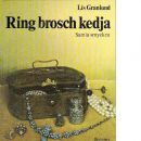 Ring, brosch, kedja : samla smycken - Granlund, Lis