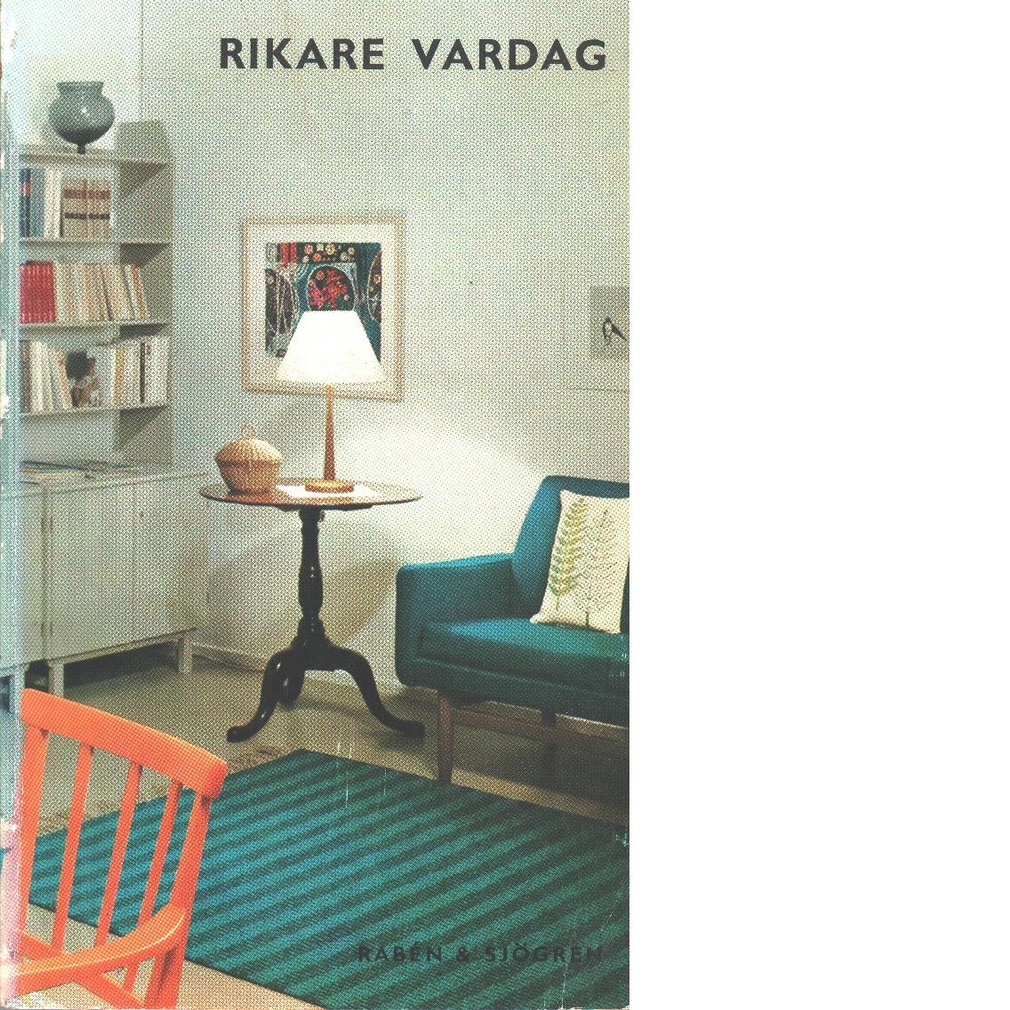 Rikare vardag - Walldén, Katja