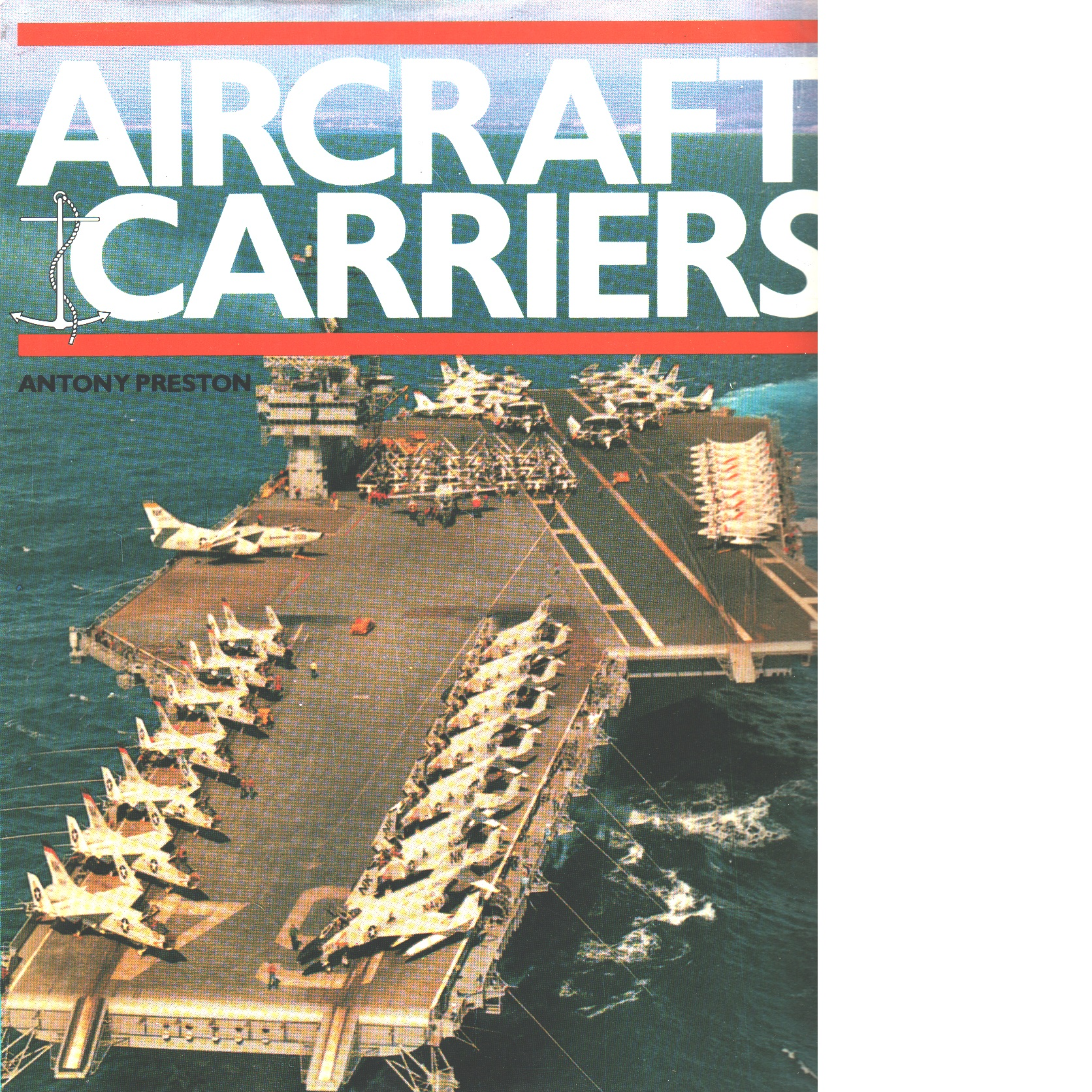 Aircraft Carriers - Preston,  Antony