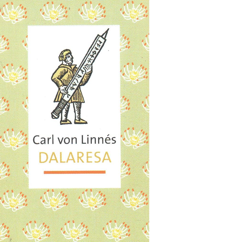 Carl von Linnés Dalaresa - Linné, Carl von