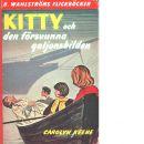 Kitty och den försvunna galjonsbilden - Keene, Carolyn