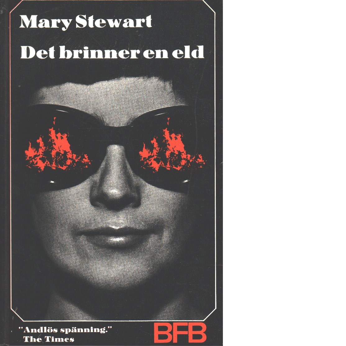 Det brinner en eld - Stewart, Mary