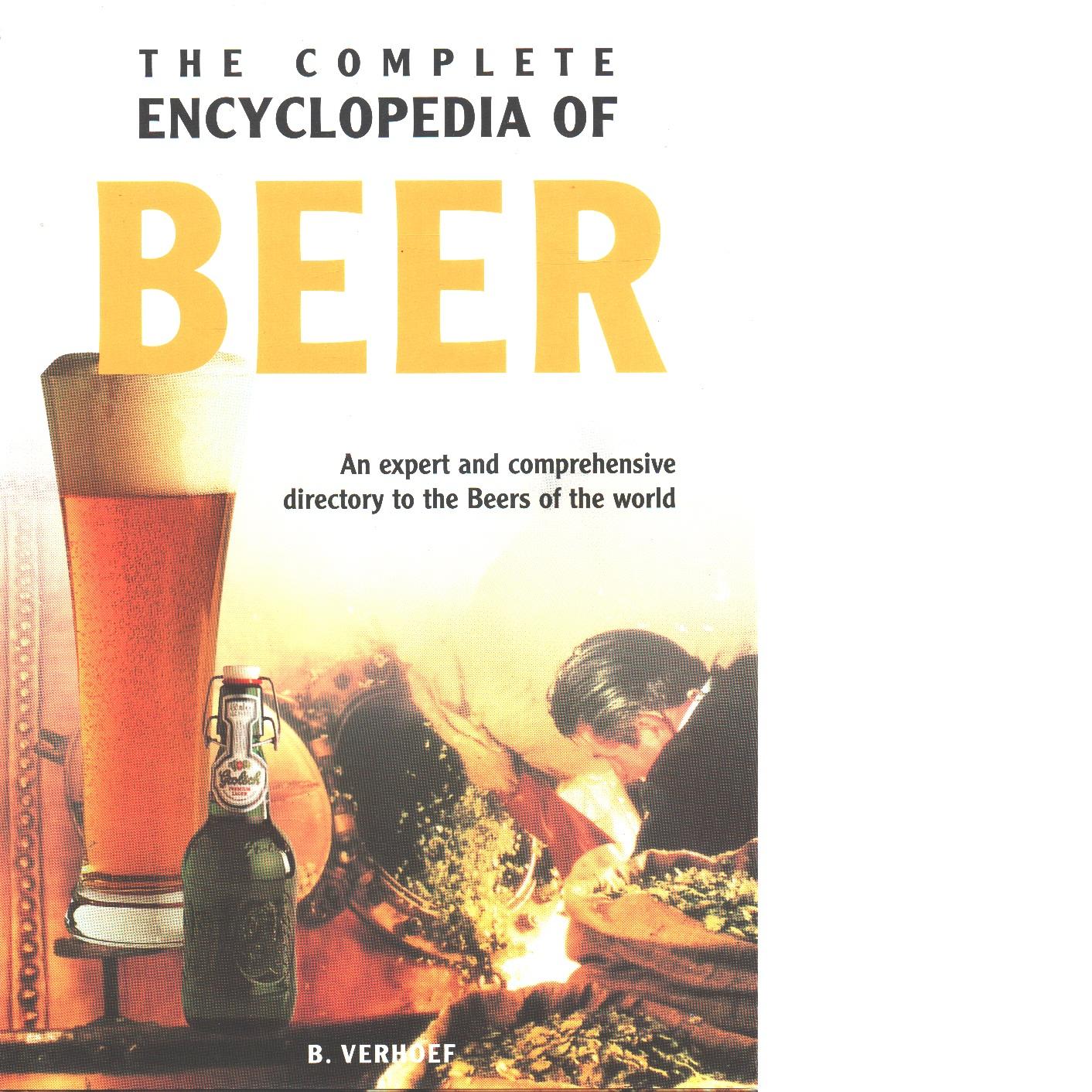 The Complete Encyclopedia of Beers - Verhoef-Verhallen, Esther J.J.