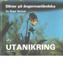 Utanikring : dikter på Ångermanländska - Norman, Birger