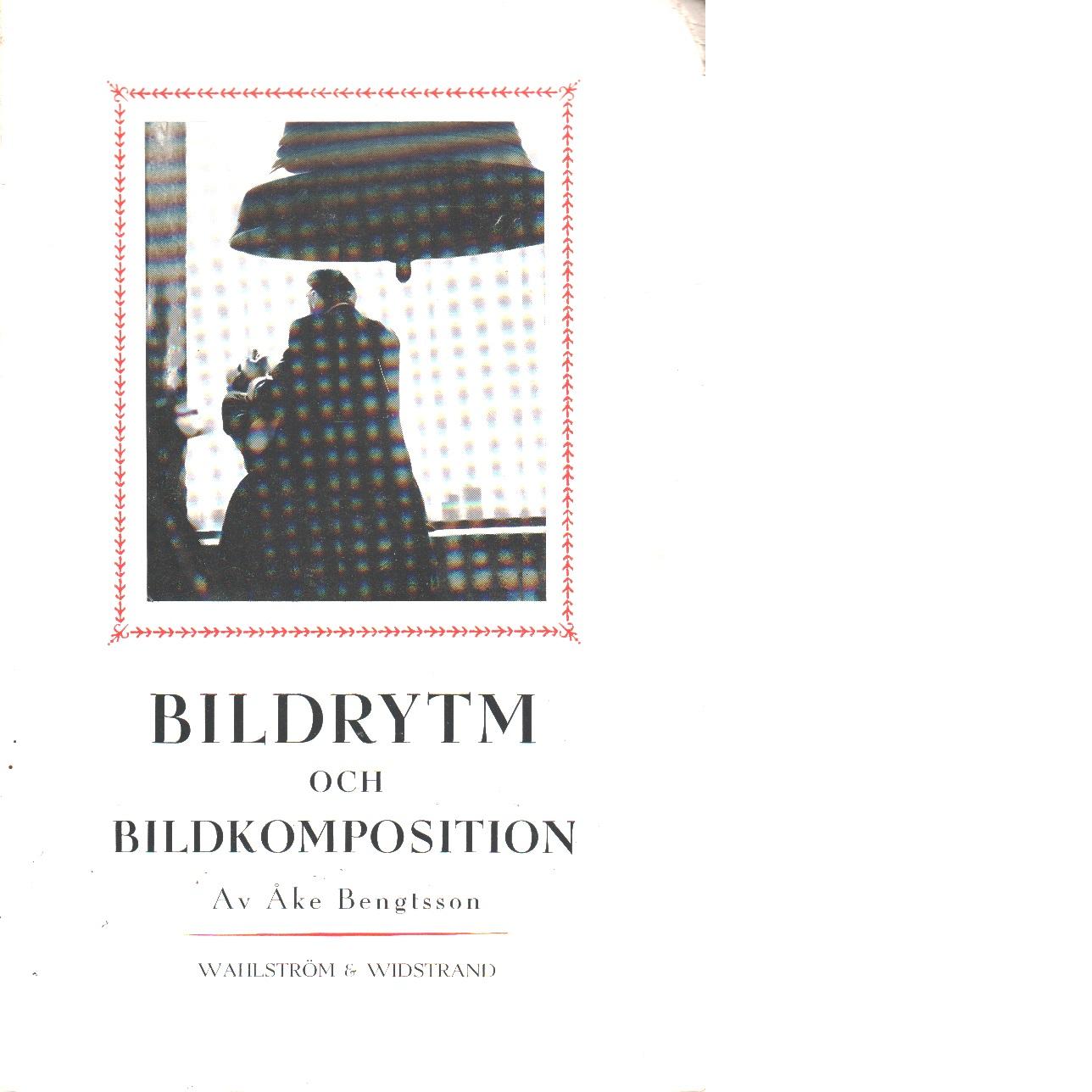Bildrytm och bildkomposition : studier i den moderna filmen - Bengtsson, Åke