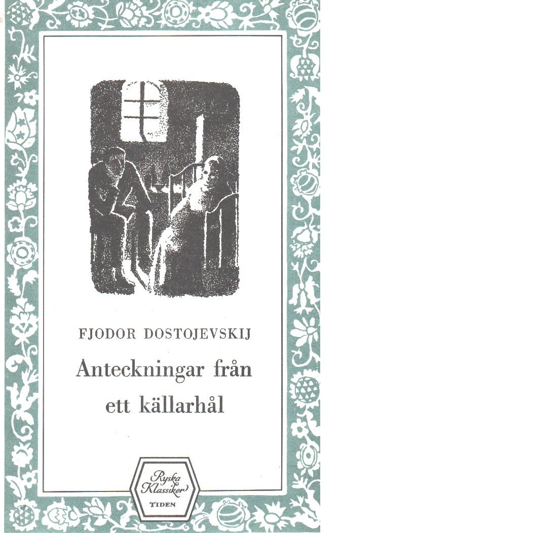 Anteckningar från ett källarhål - Dostojevskij, Fjodor