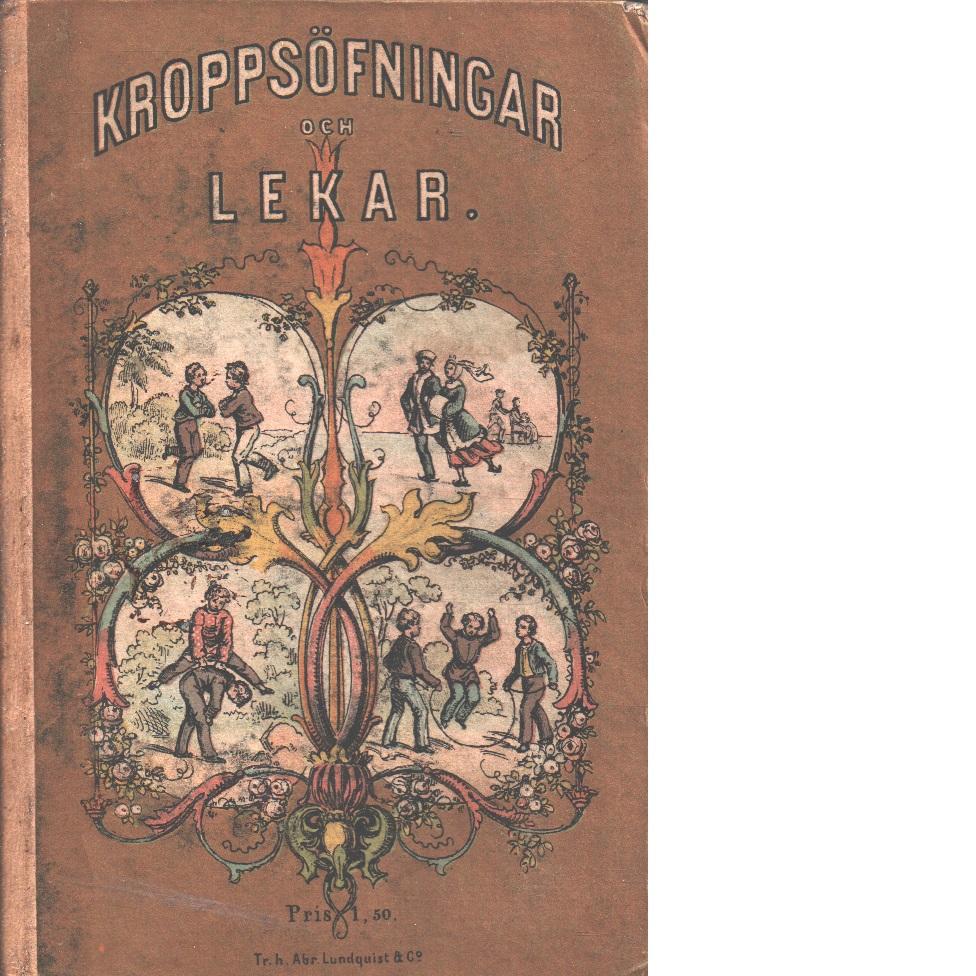 Kroppsöfningar och lekar / af Falck Ytter ; med 59 teckningar ; bearbetning från norskan - Falck Ytter, Oluf Vilhelm