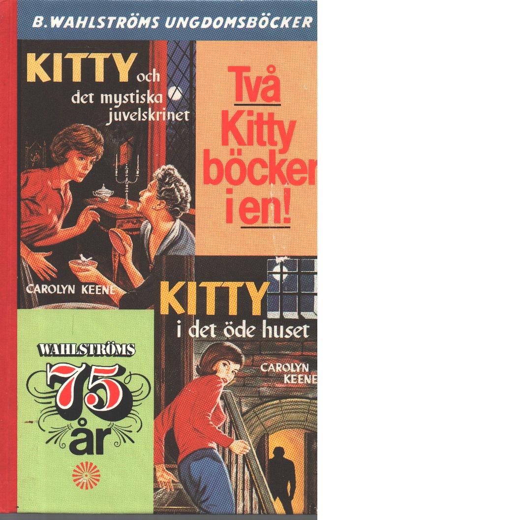 Kitty och det mystiska juvelskrinet : Kitty i det öde huset - Keene, Carolyn