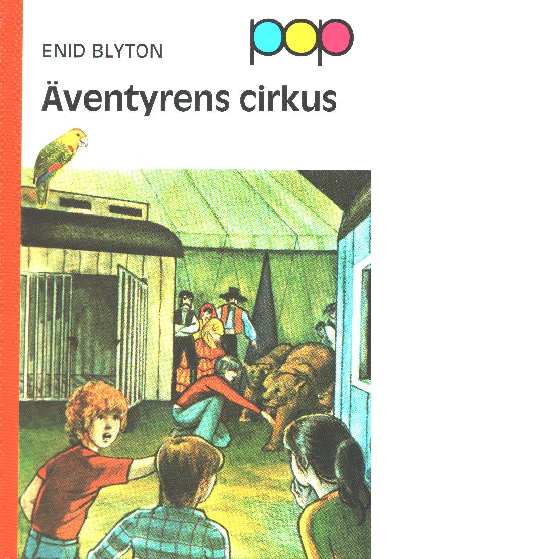 Äventyrens cirkus - Blyton, Enid
